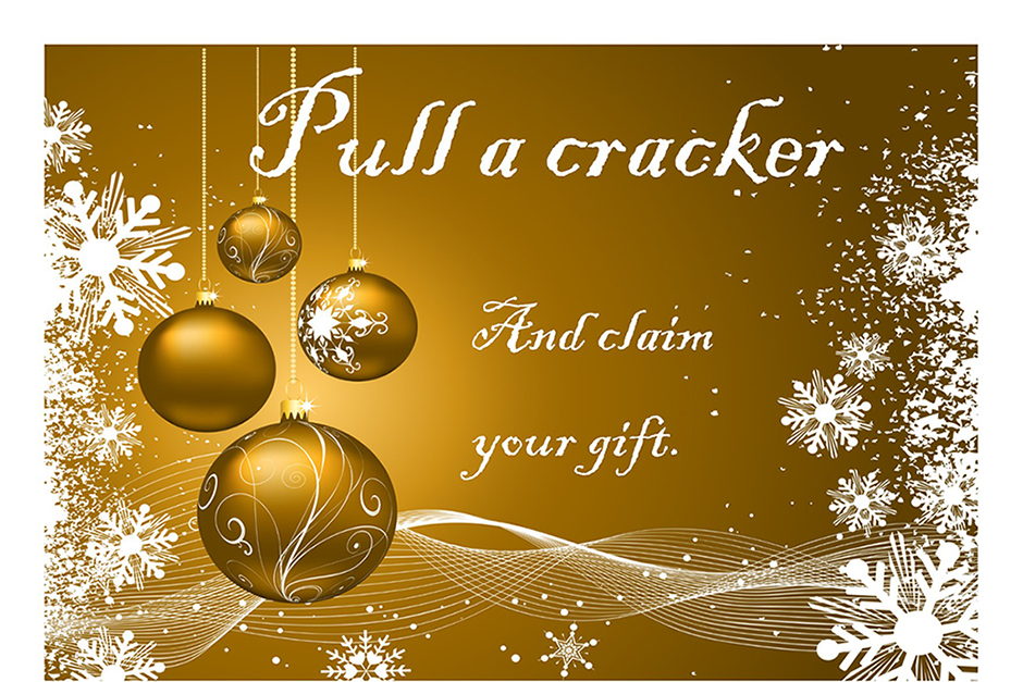 Pull a cracker, claim your gift .......